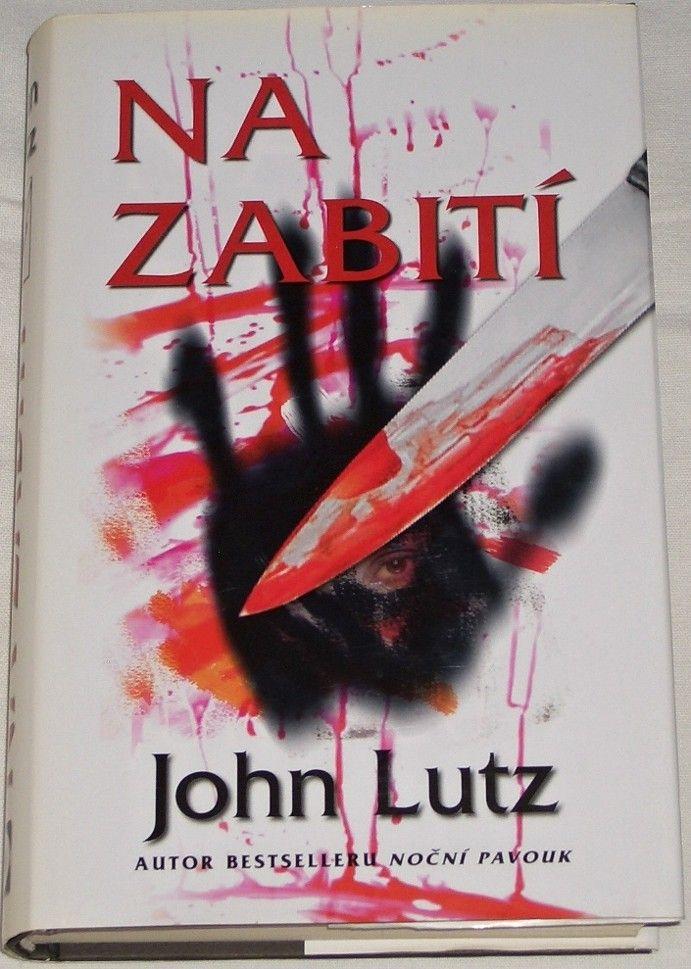 Lutz John - Na zabití