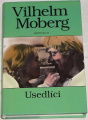 Moberg Vilhelm - Usedlíci