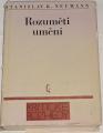 Neumann Stanislav Kostka - Rozuměti umění