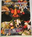 Oberbeil Klaus, Lentzová Christiane - Ovoce a zelenina jako lék