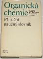 Orchin, Kaplan, Macomber - Organická chemie (Příruční naučný slovník)