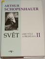 Schopenhauer Arthur - Svět jako vůle a představa II.