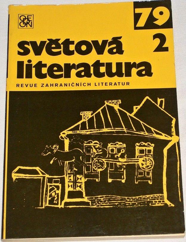 Světová literatura 1979, ročník XXIV, č. 2