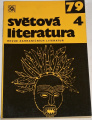 Světová literatura 1979, ročník XXIV, č. 4
