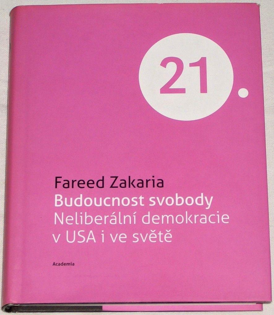 Zakaria Fareed - Budoucnost svobody