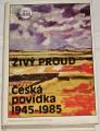 Živý proud - Česká povídka 1945-1985
