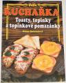 Doležalová Alena - Kuchařka: Toasty, topinky a topinkové pomazánky
