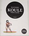 Drábek David - Koule (Příběhy vrhačky)