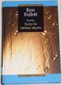 Follett Ken - Kavky, Noční let, Sněžná slepota