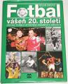 Macho Milan - Fotbal: vášeň 20. století