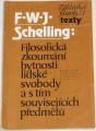Schelling F. W. J. - Filosofická zkoumání bytnosti lidské svobody a s tím souvisejících předmětů