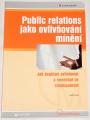 Ftorek Jozef - Public relations jako ovlivňování mínění