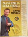 Gruber David - Zlatá kniha komunikace