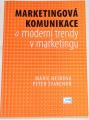 Hesková Marie, Štarchoň Peter - Marketingová komunikace a moderní trendy v marketingu