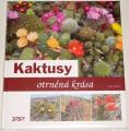 Kunte Libor - Kaktusy: Otrněná krása