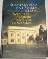 Makowski Mariusz - Šlechtická sídla na Těšínském Slezsku