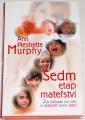 Murphy Ann Pleshette - Sedm etap mateřství