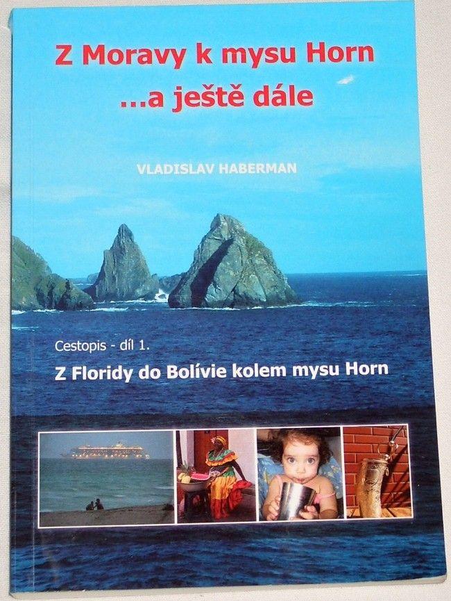 Haberman Vladislav - Z Moravy k mysu Horn ...a ještě dále