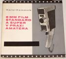 Kameník Karel - 8mm film Standard a Super v praxi amatéra
