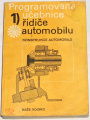 Programovaná učebnice řidiče automobilu 1.díl (Konstrukce automobilů)