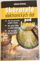 Reischl Gerald - Sběratelé ekektronických dat pod lupou