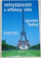 Šedivý Jaroslav - Velvyslancem u Eiffelovy věže