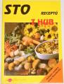 Smotlacha Miroslav - Sto receptů z hub