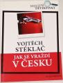 Steklač Vojtěch - Jak se vraždí v Česku