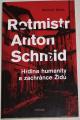 Wette Wolfram - Rotmistr Anton Schmid