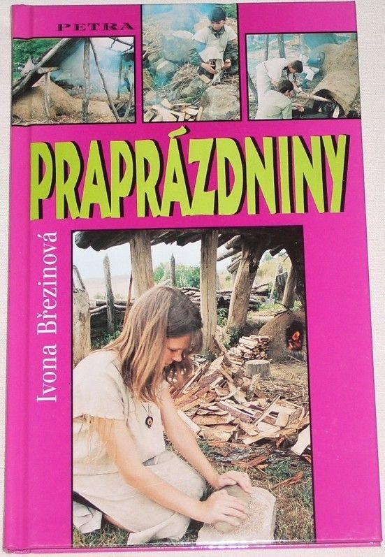 Březinová Ivona - Praprázdniny