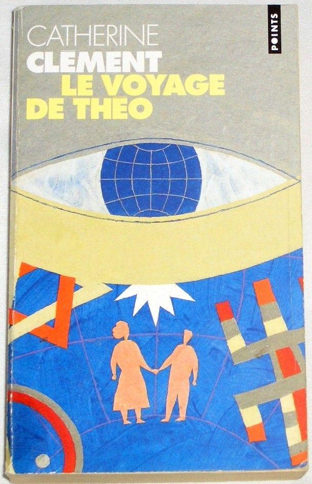 Clement Catherine - Le Voyage De Theo