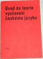 Jelínek Jaroslav - Úvod do teorie vyučování českému jazyku