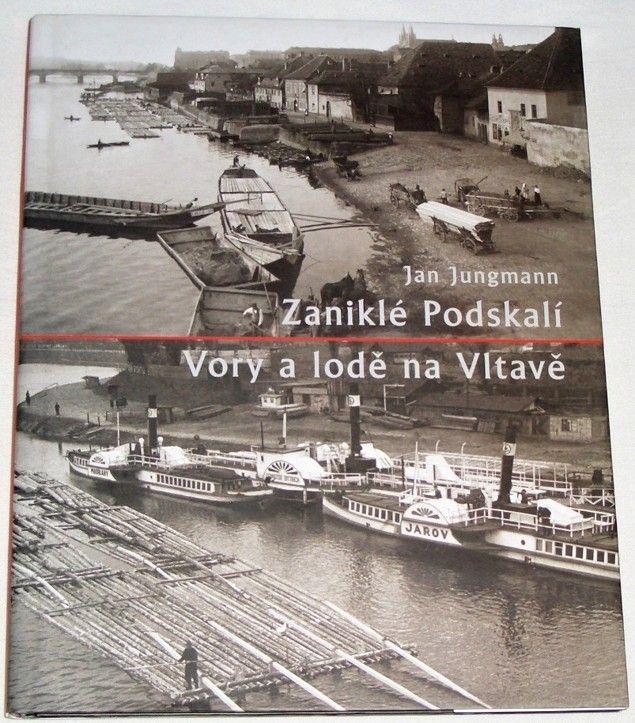 Jungmann Jan - Zaniklé Podskalí, Vory a lodě na Vltavě