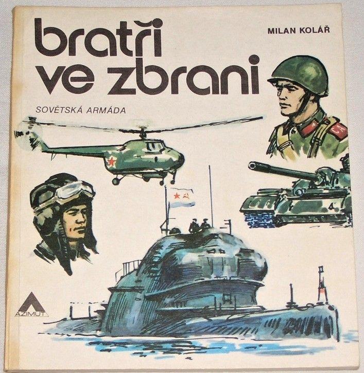 Kolář Milan - Bratři ve zbrani: Sovětská armáda