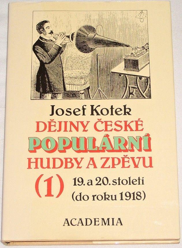 Kotek Josef - Dějiny české populární hudby a zpěvu 1