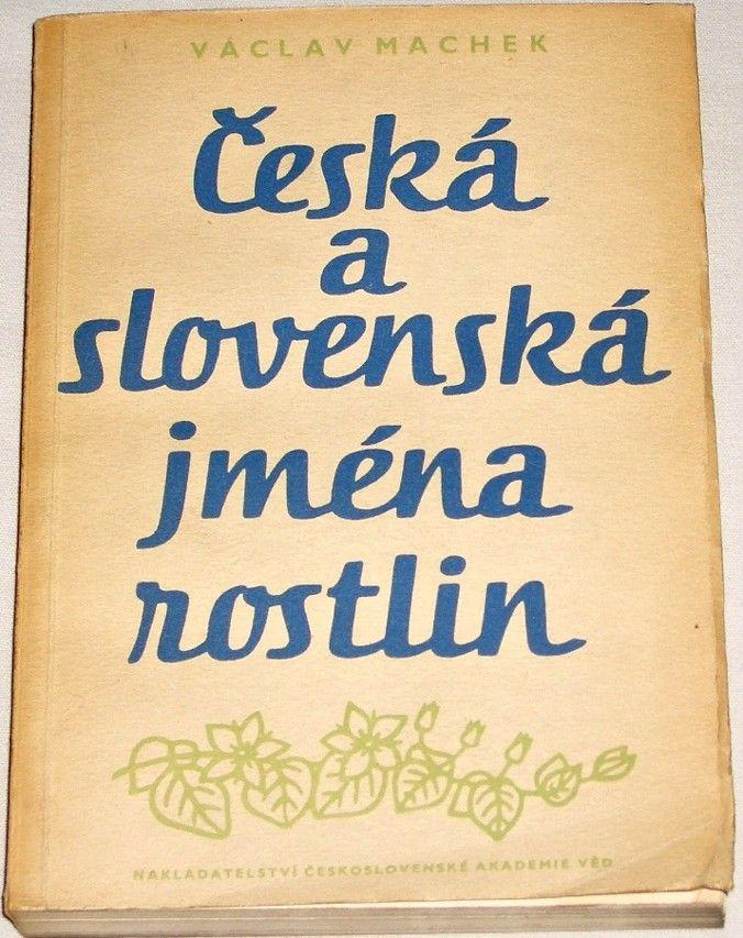 Machek Václav - Česká a slovenská jména rostlin