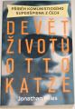 Miles Jonathan - Děvět životů Otto Katze