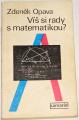 Opava Zdeněk - Víš si rady s matematikou?