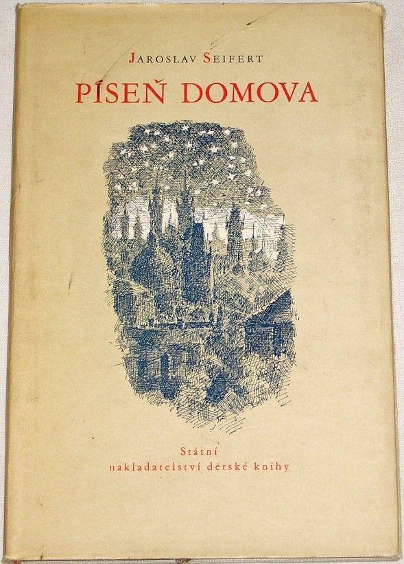 Seifert Jaroslav - Píseň domova