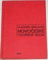 Šmilauer Vladimír - Novočeské tvoření slov