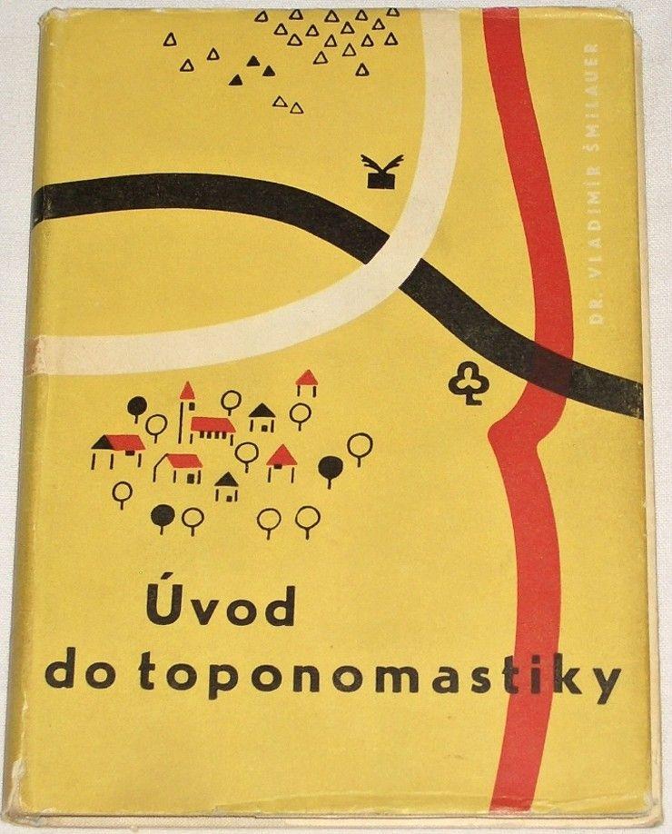 Šmilauer Vladimír - Úvod do toponomastiky