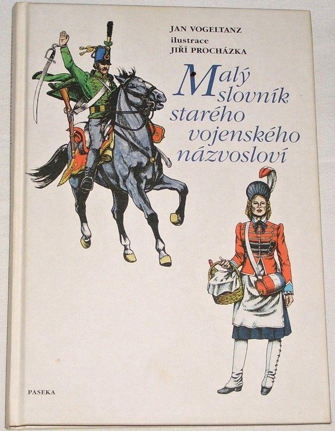 Vogeltanz Jan - Malý slovník starého vojenského názvosloví