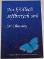 Chinmoy Sri - Na křídlech stříbrných snů