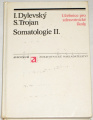 Dylevský I., Trojan S. - Somatologie II.