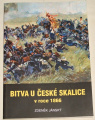 Jánský Zdeněk - Bitva u České Skalice v roce 1866