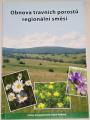 Jongepierová, Poková - Obnova travních porostů regionální směsí