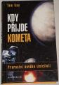 Kay Tom - Kdy příjde kometa