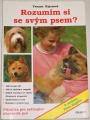Kejczová Yvonne - Rozumím si se svým psem?