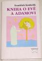 Koukolík František - Kniha o Evě a Adamovi