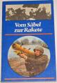 Schröder Siegfried - Vom Säbel zur Rakete